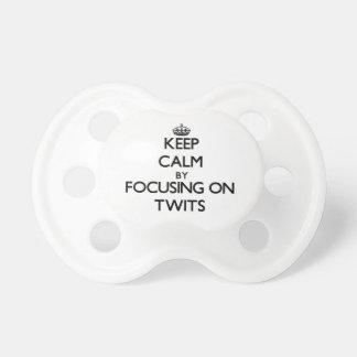 Guarde la calma centrándose en Twits