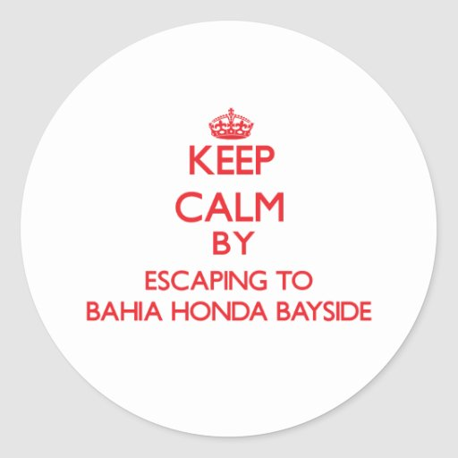 Guarde la calma escapándose a Bahía Honda Bayside Pegatinas Redondas