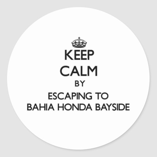 Guarde la calma escapándose a Bahía Honda Bayside Etiquetas Redondas