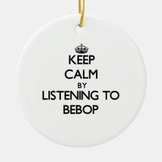Guarde la calma escuchando el BEBOP Ornatos