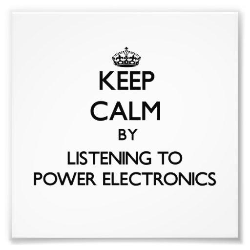 Guarde la calma escuchando la ELECTRÓNICA de PODER Arte Fotografico