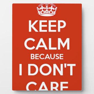 Guarde la calma porque no cuido placa expositora