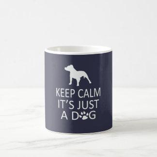Guarde la calma que es apenas un perro taza de café