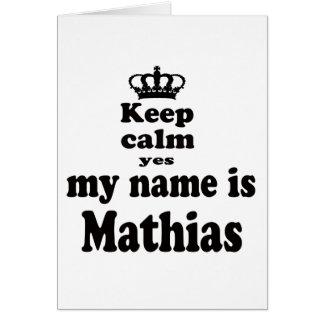 Guarde la calma que mi nombre es sí Matías Tarjeta De Felicitación