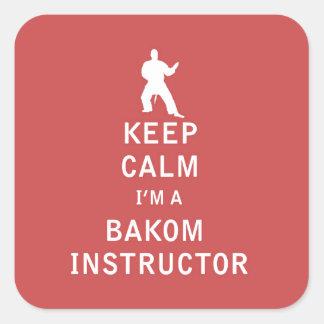 Guarde la calma que soy instructor de Bakom Pegatina Cuadrada
