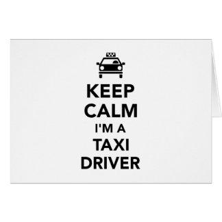 Guarde la calma que soy taxista tarjeta de felicitación