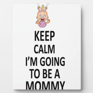 Guarde la calma que voy a ser una mamá placa expositora