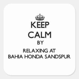 Guarde la calma relajándose en Bahía Honda Pegatina Cuadradas