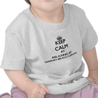 Guarde la calma relajándose en el centro Hawa de Camisetas