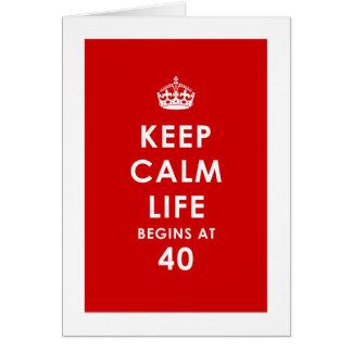 Guarde la calma, vida comienza en la tarjeta 40