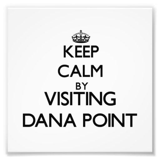 Guarde la calma visitando Dana Point California Impresiones Fotográficas