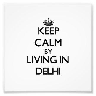 Guarde la calma viviendo en Delhi Impresiones Fotograficas