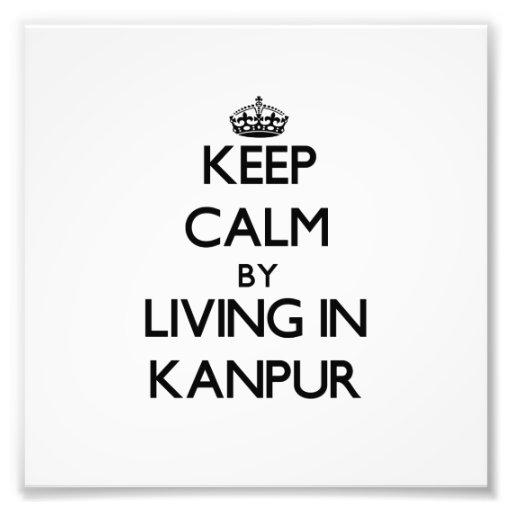 Guarde la calma viviendo en Kanpur Arte Fotografico