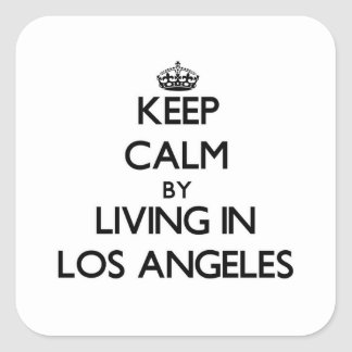 Guarde la calma viviendo en Los Ángeles Pegatinas Cuadradas