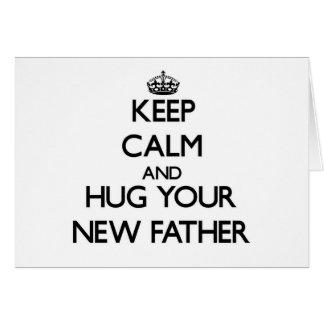 Guarde la calma y abrace a su nuevo padre felicitacion
