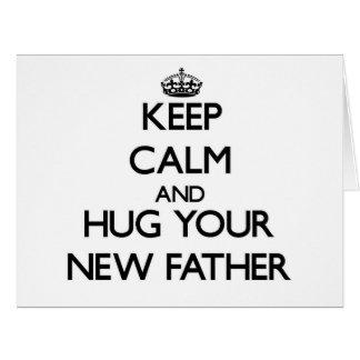 Guarde la calma y abrace a su nuevo padre tarjeton