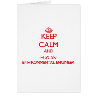Guarde la calma y abrace a un ingeniero ambiental tarjeta de felicitación