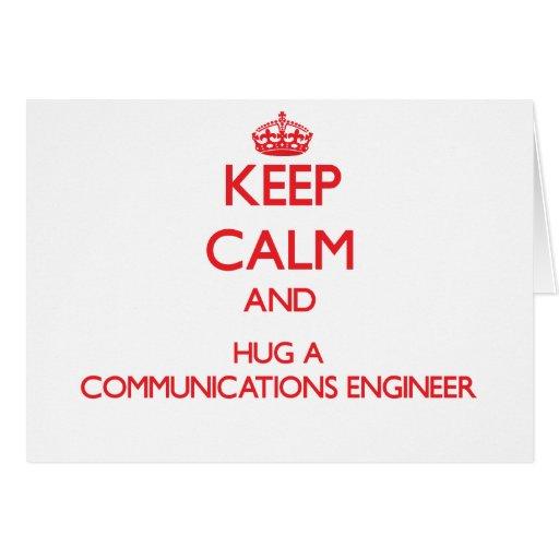 Guarde la calma y abrace a un ingeniero de las com felicitaciones
