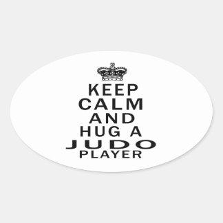 Guarde la calma y abrace a un jugador del judo colcomanias de óval personalizadas