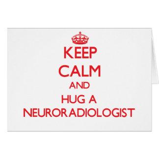 Guarde la calma y abrace a un neuroradiólogo tarjeton