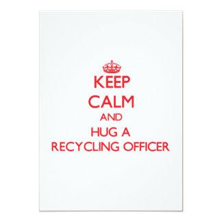 Guarde la calma y abrace a un oficial de reciclaje comunicados personalizados