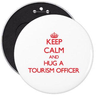 Guarde la calma y abrace a un oficial del turismo pins