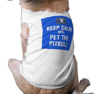 Guarde la calma y acaricie el Pitbull Camisas De Mascota