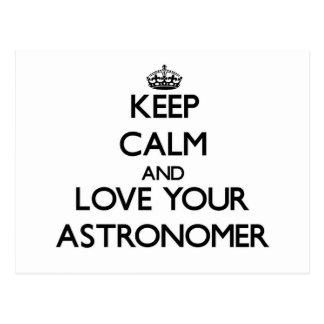 Guarde la calma y ame a su astrónomo tarjetas postales