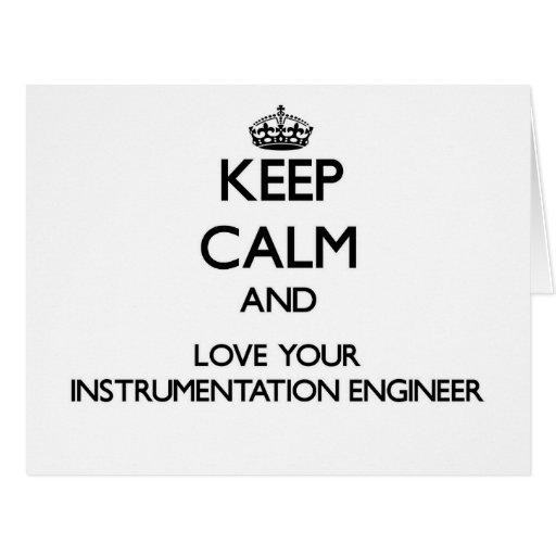 Guarde la calma y ame a su ingeniero de la instrum tarjetas