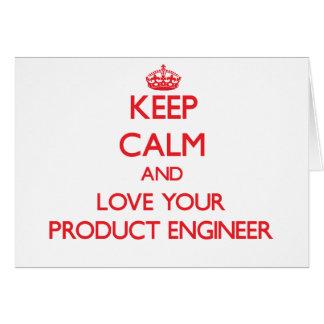 Guarde la calma y ame a su ingeniero del producto tarjeta de felicitación