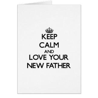 Guarde la calma y ame a su nuevo padre tarjetas
