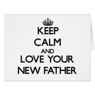 Guarde la calma y ame a su nuevo padre
