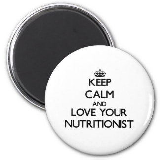 Guarde la calma y ame a su nutricionista iman de frigorífico