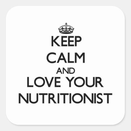 Guarde la calma y ame a su nutricionista pegatinas cuadradases personalizadas
