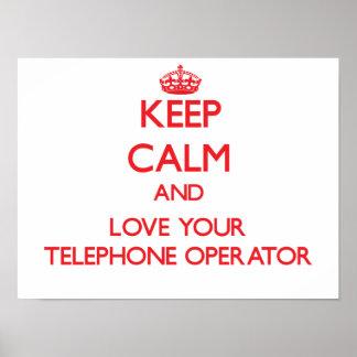 Guarde la calma y ame a su telefonista póster