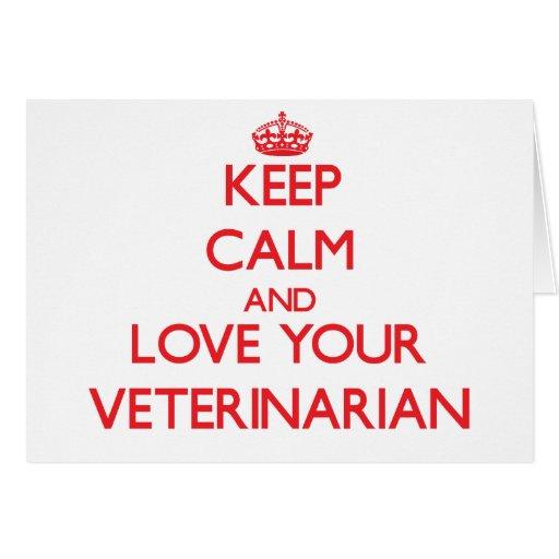 Guarde la calma y ame a su veterinario tarjeta