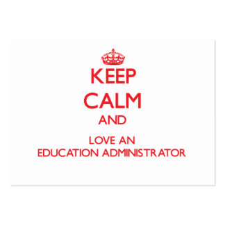 Guarde la calma y ame a un administrador de la edu tarjetas de visita grandes