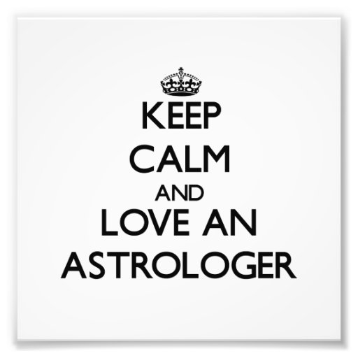 Guarde la calma y ame a un astrólogo impresiones fotograficas