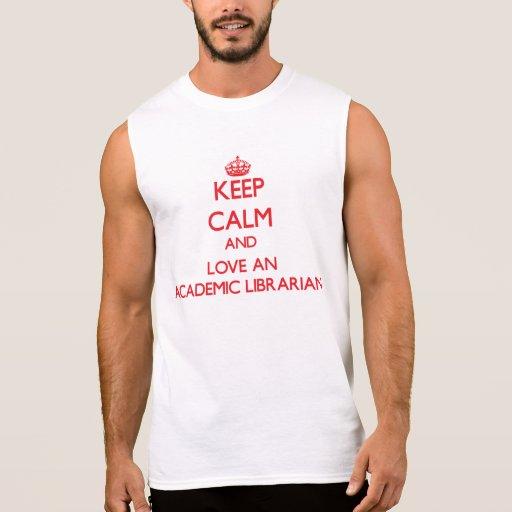 Guarde la calma y ame a un bibliotecario académico camiseta sin mangas