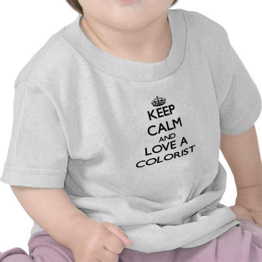 Guarde la calma y ame a un Colorist Camiseta