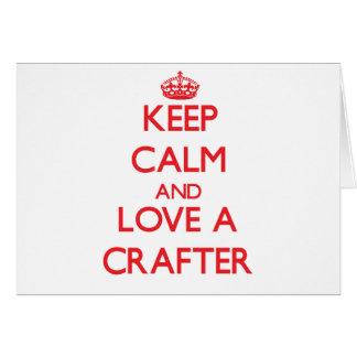 Guarde la calma y ame a un Crafter Tarjeta De Felicitación