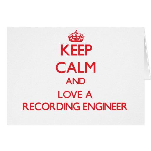 Guarde la calma y ame a un ingeniero de la grabaci felicitaciones