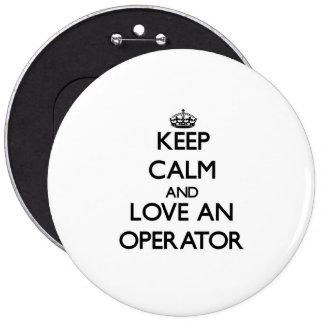 Guarde la calma y ame a un operador chapa redonda 15 cm