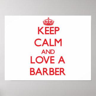 Guarde la calma y ame a un peluquero póster