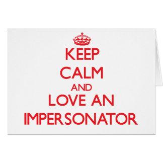 Guarde la calma y ame a un personificador tarjeta de felicitación
