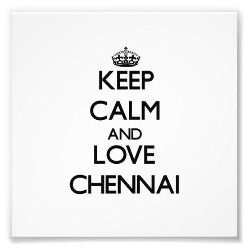 Guarde la calma y ame Chennai Arte Fotográfico
