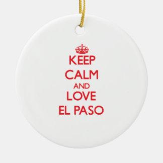 Guarde la calma y ame El Paso Adornos