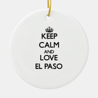Guarde la calma y ame El Paso Adorno Para Reyes