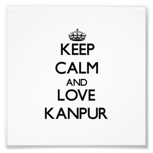 Guarde la calma y ame Kanpur Impresiones Fotograficas