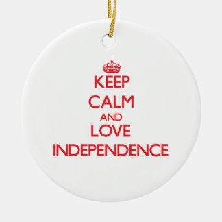 Guarde la calma y ame la independencia